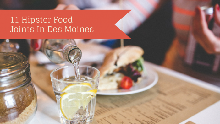 11 Hipster Food Joints In Des Moines