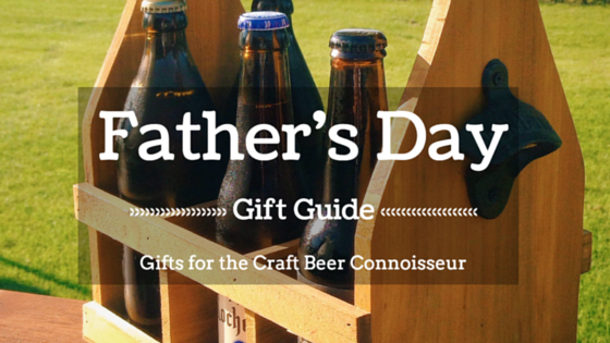 Gifts for the Craft Beer Connoisseur